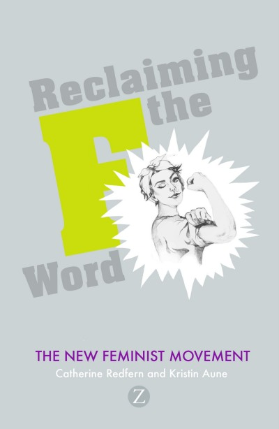 Reclaiming the F Word The New Feminist Movement